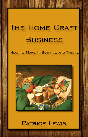 "The Home Craft Business: How to Make it Survive and Thrive"" border="