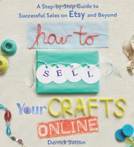 How to Sell Your Crafts Online: A Step-by-Step Guide to Successful Sales on Etsy and Beyond