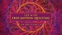 Ultimate free motion quilting video course