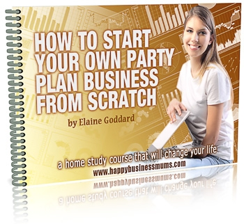 "How To Build Your Own Party Plan Business From Scratch"" border="